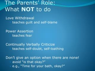 The Parents' Role: What  NOT  to do