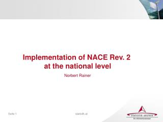 Implementation  of NACE Rev. 2  at  the  national  level Norbert Rainer