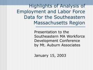 Highlights of Analysis of Employment and Labor Force Data for the Southeastern Massachusetts Region