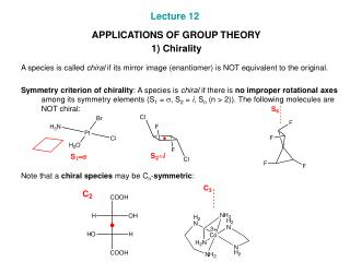 Lecture 12 APPLICATIONS OF GROUP THEORY 1) Chirality
