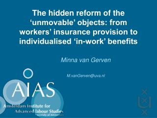 The hidden reform of the 'unmovable' objects: from workers' insurance provision to individualised 'in-work' benefits