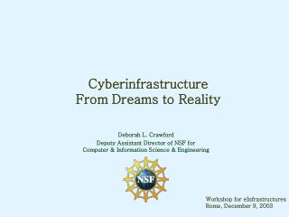 Cyberinfrastructure From Dreams to Reality