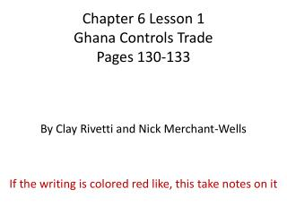 Chapter 6 Lesson 1  Ghana Controls Trade Pages 130-133