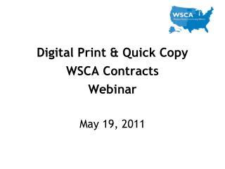 Digital Print & Quick Copy WSCA Contracts Webinar May 19, 2011