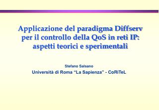 Applicazione del paradigma Diffserv per il controllo della QoS in reti IP: aspetti teorici e sperimentali