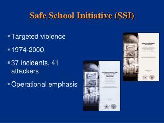 Safe School Initiative (SSI)