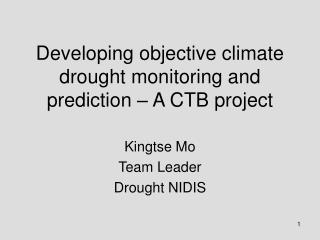 Developing objective climate drought monitoring and prediction – A CTB project