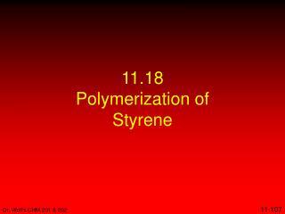 11.18 Polymerization of Styrene