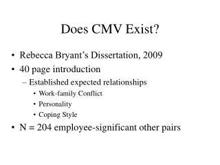 Does CMV Exist?