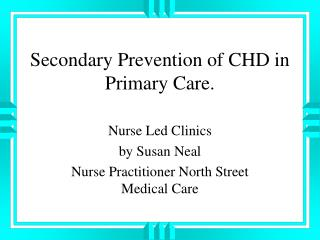 Secondary Prevention of CHD in Primary Care.