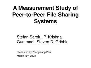 A Measurement Study of Peer-to-Peer File Sharing Systems