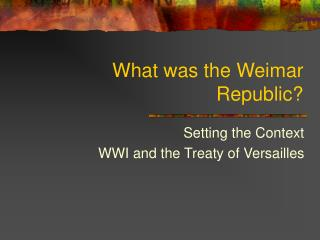 What was the Weimar Republic