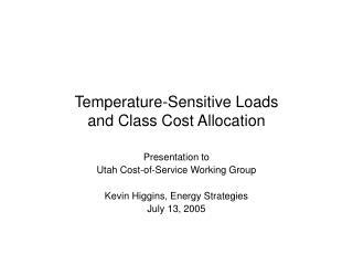 Temperature-Sensitive Loads and Class Cost Allocation