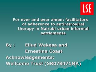 For ever and ever amen: facilitators of adherence to antiretroviral therapy in Nairobi urban informal settlements By :