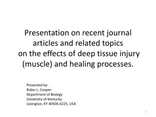 Presentation on recent journal  articles and  related  topics on the effects of deep tissue injury (muscle) and healing