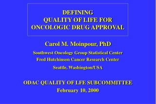 DEFINING   QUALITY OF LIFE FOR ONCOLOGIC DRUG APPROVAL