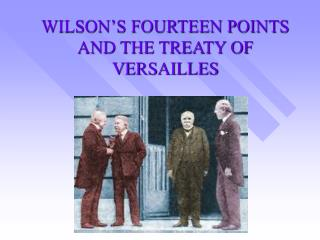 WILSON S FOURTEEN POINTS AND THE TREATY OF VERSAILLES