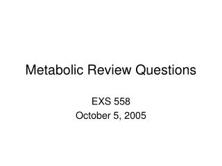 Metabolic Review Questions
