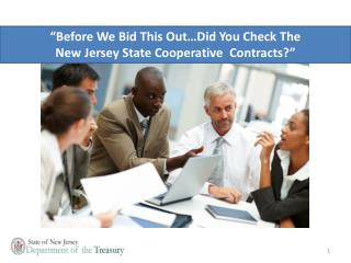 """Before We Bid This Out…Did You Check The  New Jersey State Cooperative  Contracts?"""