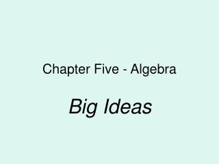 Chapter Five - Algebra