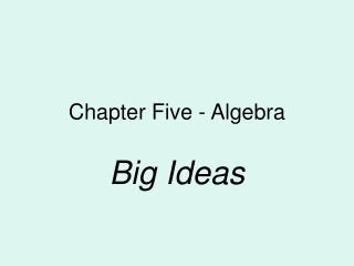 Chapter Five - Algebra