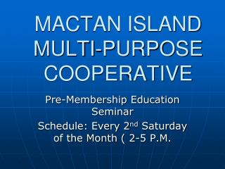 MACTAN ISLAND MULTI-PURPOSE COOPERATIVE