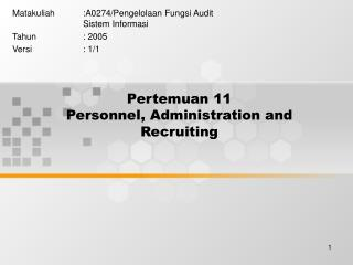 Pertemuan 11 Personnel, Administration and Recruiting