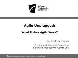 Agile Unplugged: What Makes Agile Work?