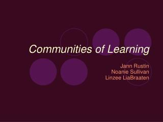 Communities of Learning