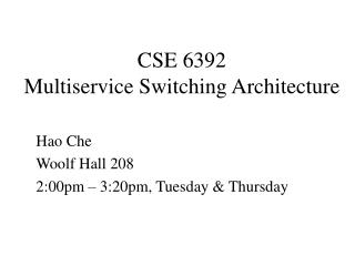 CSE 6392  Multiservice Switching Architecture