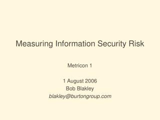 Measuring Information Security Risk
