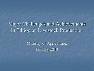 Major Challenges and Achievements in Ethiopian Livestock Production