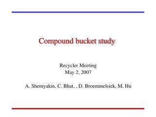Compound bucket study