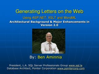 Generating Letters on the Web Using ASP.NET, XSLT and  WordML Architectural Background & Major Enhancements in Version