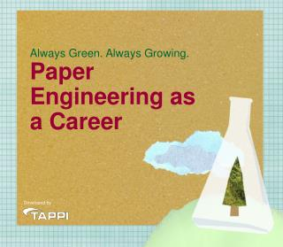 Always Green. Always Growing. Paper Engineering as a Career