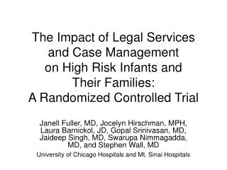 The Impact of Legal Services  and Case Management  on High Risk Infants and  Their Families:   A Randomized Controlled