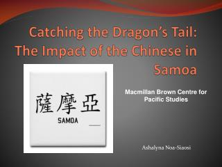 Catching the Dragon's Tail: The Impact of the Chinese in Samoa