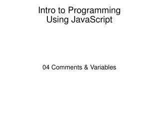 Intro to Programming Using JavaScript