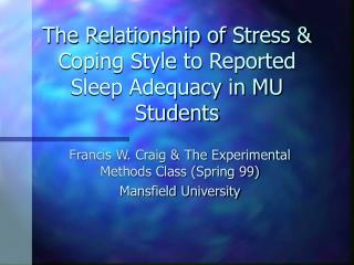 The Relationship of Stress & Coping Style to Reported Sleep Adequacy in MU Students