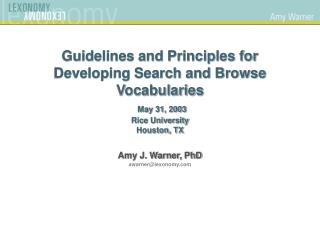 Guidelines and Principles for Developing Search and Browse Vocabularies May 31, 2003 Rice University Houston, TX