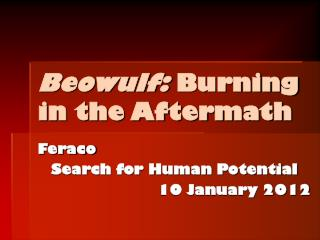 Beowulf:  Burning in the Aftermath