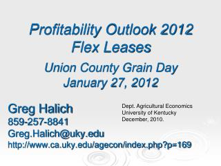 Profitability Outlook 2012  Flex Leases Union County Grain Day January  27, 2012