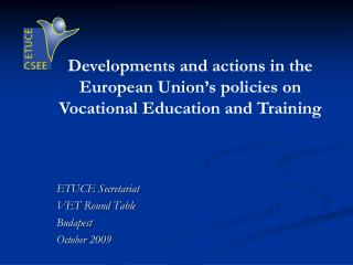 ETUCE  Secretariat VET  Round Table Budapest October 2009