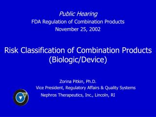 Public Hearing FDA Regulation of Combination Products November 25, 2002 Risk Classification of Combination Products (Bi