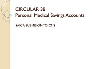 CIRCULAR 38 Personal Medical Savings Accounts