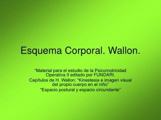 Esquema Corporal. Wallon.