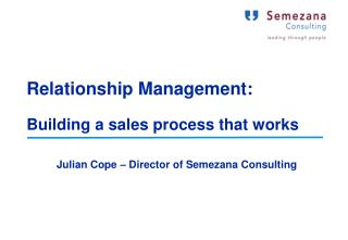 Relationship Management: Building a sales process that works