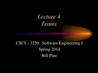 Lecture 4 Teams