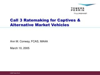 Call 3 Ratemaking for Captives & Alternative Market Vehicles