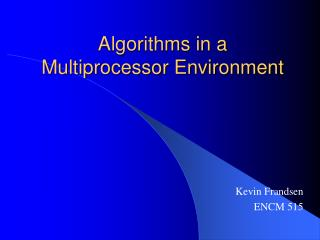 Algorithms in a Multiprocessor Environment